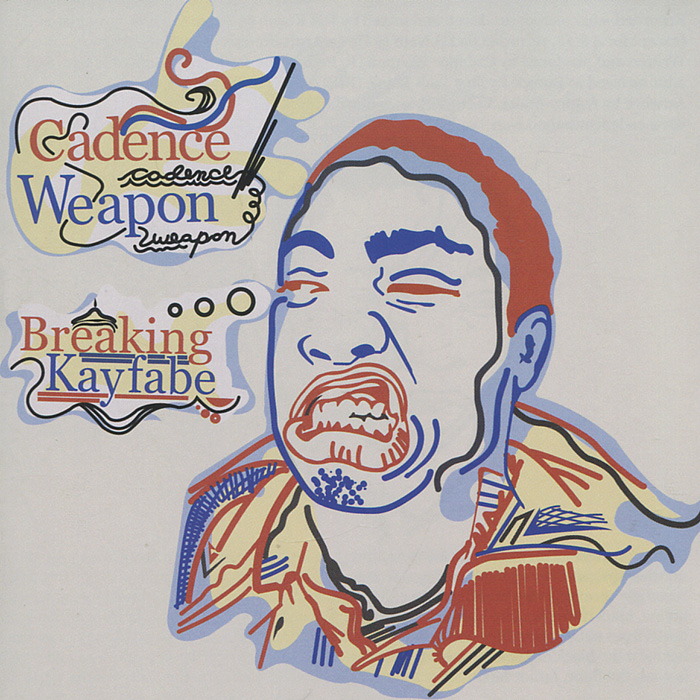 Cadence Weapon Cadence Weapon. Breaking Kayfabe the dada