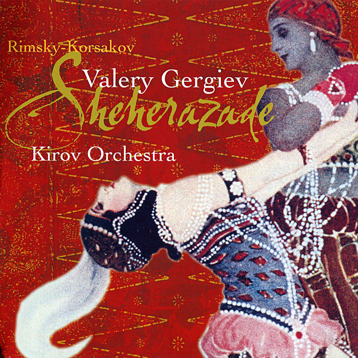 Kirov Orchestra, Opera Chorus and Ballet at the Mariinsky Theatre,Валерий Гергиев Valery Gergiev, Kirov Orchestra. Rimsky-Korsakov. Scheherazade