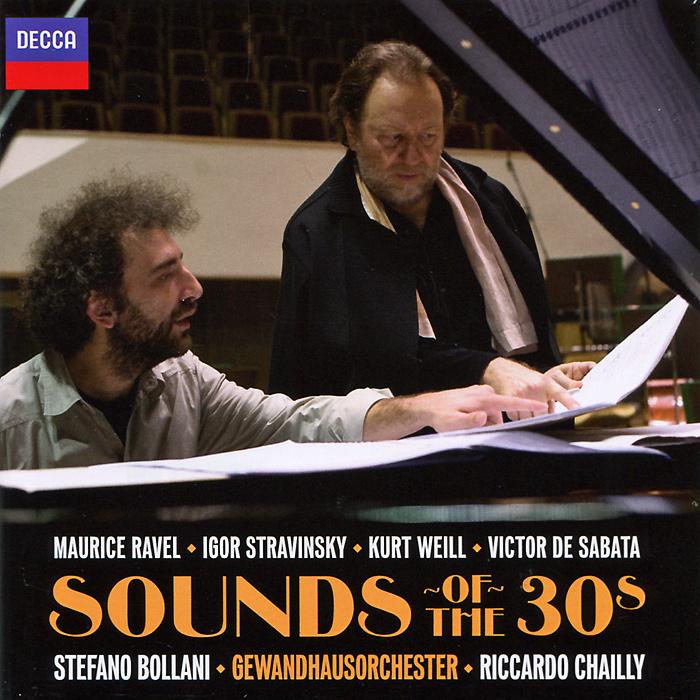 Gewandhausorchester, Stefano Bollani, Riccardo Chailly. Ravel / Stravinsky / Weill. De Sabata. Sound Of The 30s