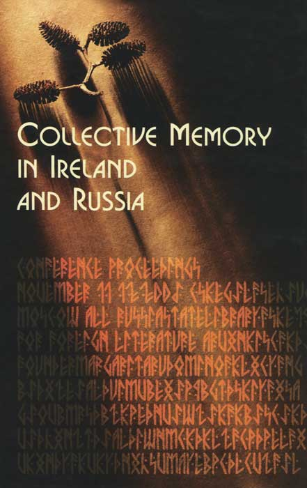 Collective Memory in Ireland and Russia voluntary associations in tsarist russia – science patriotism and civil society