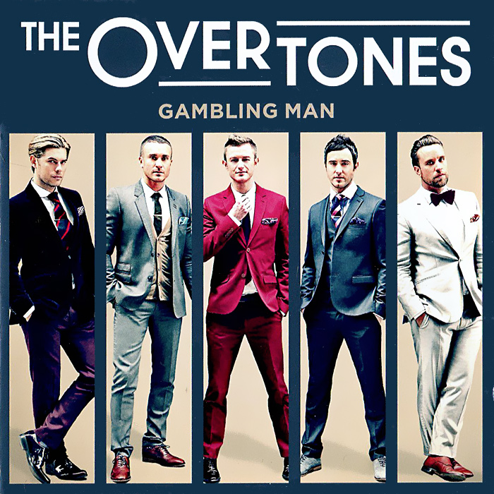 The Overtones. Gambling Man