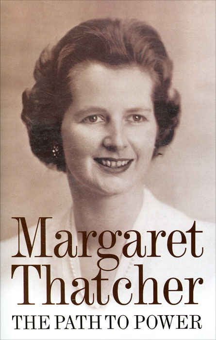 The Path to Power. Margaret Thatcher emily rosenberg financial missionaries to the world – the politics