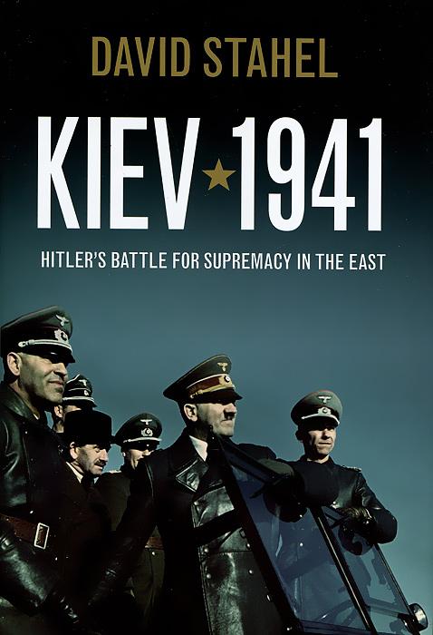 Kiev 1941: Hitler's Battle for Supremacy in the East war of gl aftermath