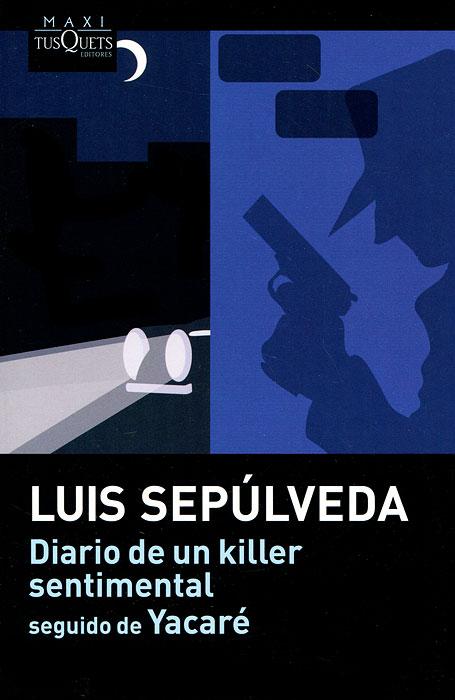 Diario de un killer sentimental seguido de Yacare gira gira корпус для датчика присутствия наружнего монтажа 008602