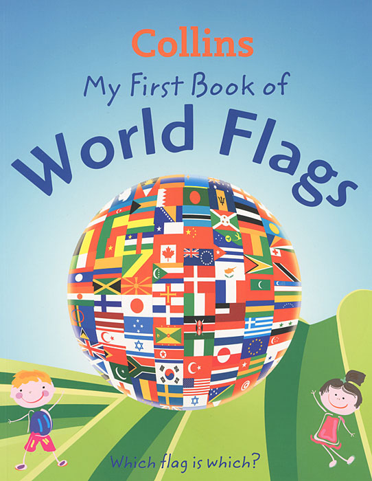 My First Book of World Flags: Which Flag is which? room id flag system 6 flags primary colors