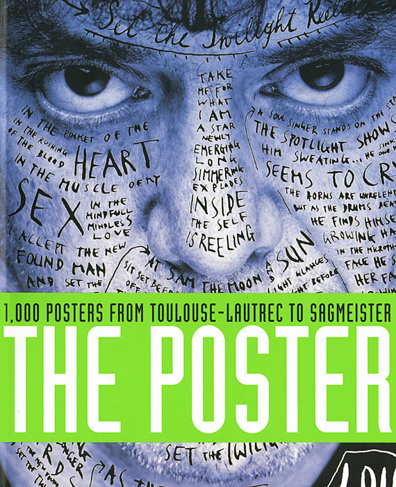 The Poster: 1,000 Posters from Toulouse-Lautrec to Sagmeister edward lucie smith toulouse lautrec