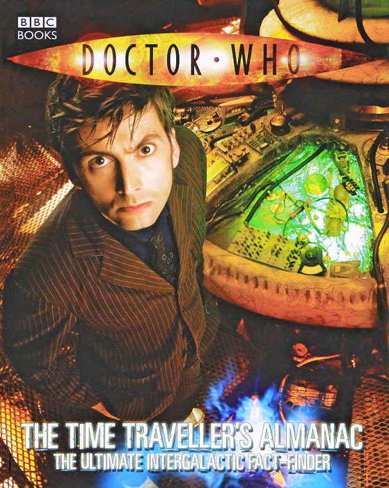 Doctor Who: The Time Traveller's Almanac goss j tribe s doctor who the doctor s lives and times