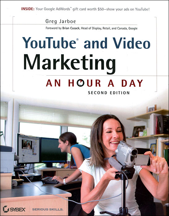 YouTube and Video Marketing: An Hour a Day youtube and video marketing an hour a day