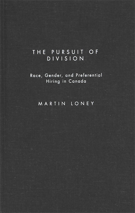 The Pursuit of Division: Race, Gender, and Preferential Hiring in Canada