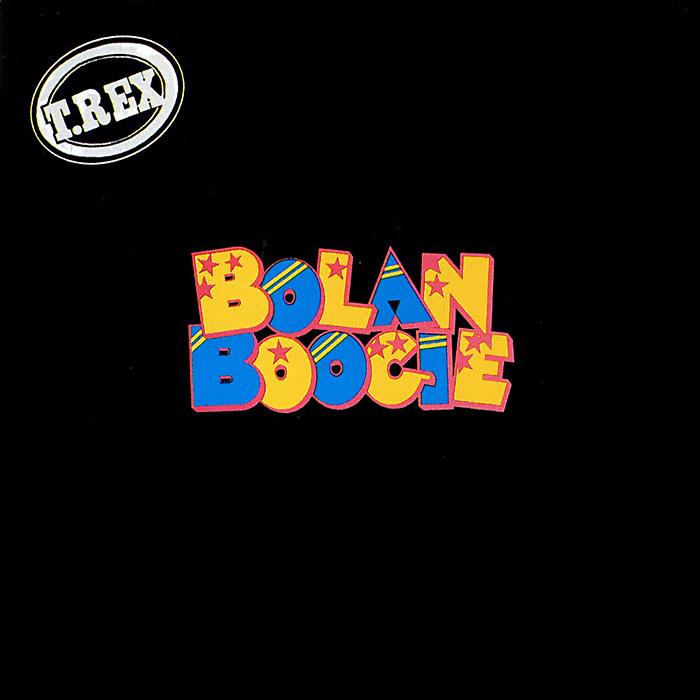 T. Rex T. Rex. Bolan Boogie