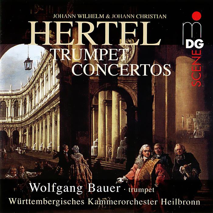 Вольфганг Бауэр,Кристиан Ветцель,Wurttembergisches Kammerorchester Heilbronn J.C. & J.W. Hertel. Trumpet Concertos (SACD)