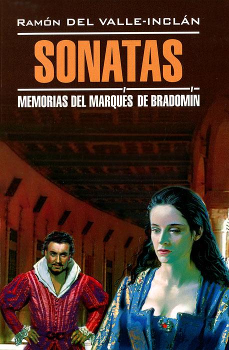 Рамон дель Валье-Инклан Sonatas: Memorias del Marques de Bradomin / Сонаты sonatas