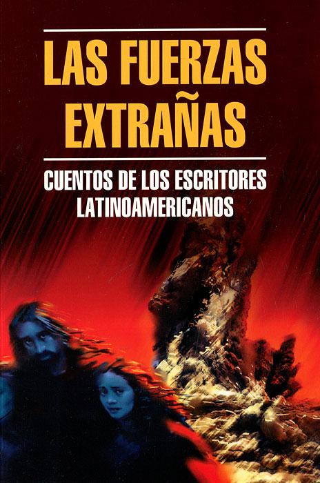 Leopoldo Lugones, Ruben Dario Las fuerzas Extranas Cuentos De Los Escritores Latinoamericanos quiroga h cuentos de la selva