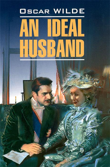 Oscar Wilde An Ideal Husband oscar wilde oscar wilde the dover reader