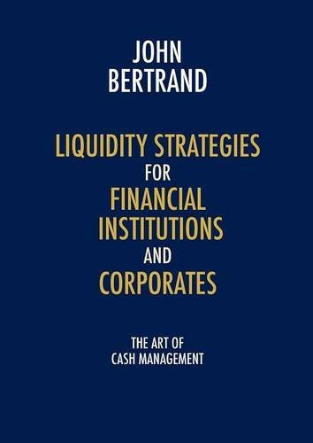 Liquidity Strategies for Financial Institutions and Corporates: The Art of Cash Management mostafa masud unhcr and financial crisis of the un