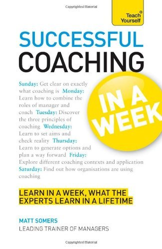 Successful Coaching In a Week A Teach Yourself Guide (Teach Yourself: General Reference)