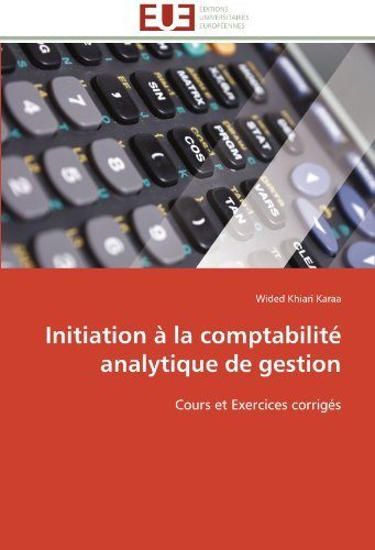 Initiation a la comptabilite analytique de gestion: Cours et Exercices corriges