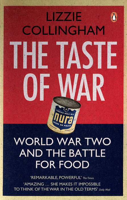 The Taste of War: World War Two and the Battle for Food how historians work retelling the past from the civil war to the wider world