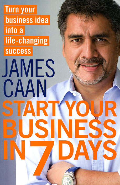 Start Your Business in 7 Days seven days of you