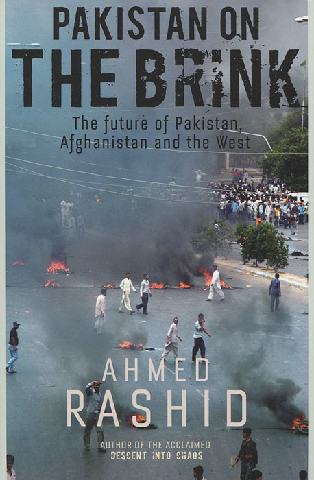 Pakistan on the Brink: The Future of Pakistan, Afghanistan and the West купить