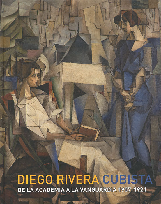 цена на Diego Rivera: Cubista: De La Academia a la Vanguardia 1907-1921