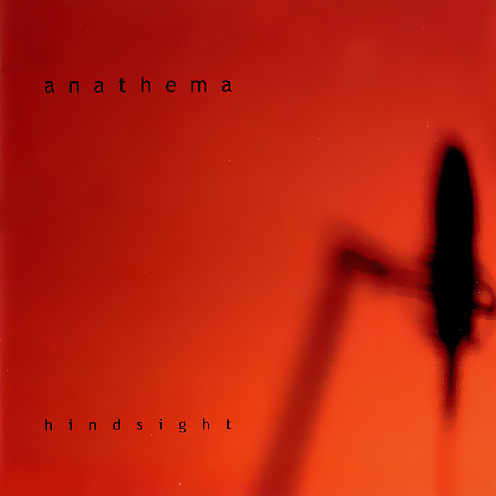 Anathema Anathema. Hindsight anathema anathema a fine day to exit