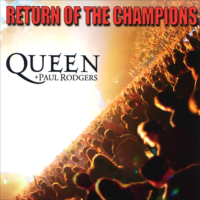 Queen + Paul Rodgers. Return Of The Champions (2 CD)