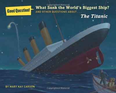 Купить What Sank the World's Biggest Ship?: And Other Questions About the Titanic (Good Question!)