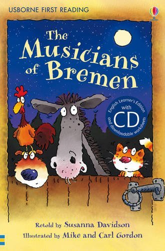 The Musicians of Bremen. Based on a Story by the Brothers Grimm (Young Reading Series 3 Bk & CD)