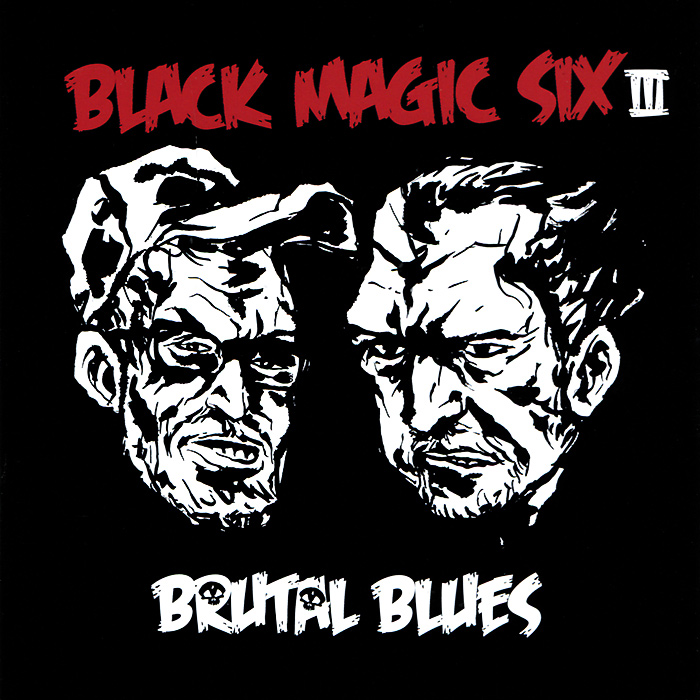 Black Magic Six. Brutal Blues