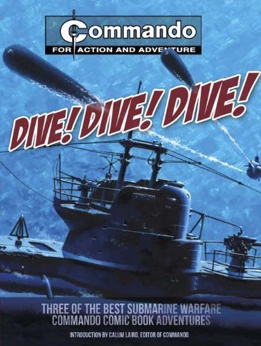 Dive! Dive! Dive!: Three of the Best Special-Forces. (Commando)