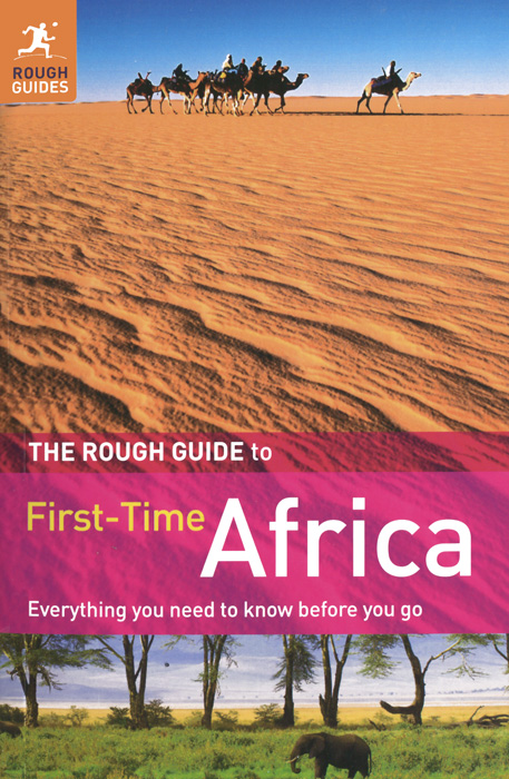 The Rough Guide to First-Time Africa bear grylls extreme food what to eat when your life depends on it