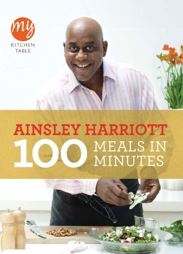 100 Meals in Minutes (My Kitchen Table) 100 foolproof suppers my kitchen table