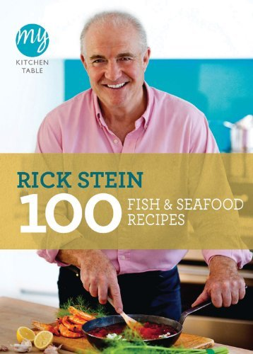 100 Fish & Seafood Recipes (My Kitchen Table) rick stein s seafood lovers guide