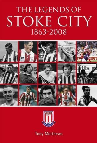 The Legends of Stoke City, 1863-2008. Tony Matthews crystal palace stoke city