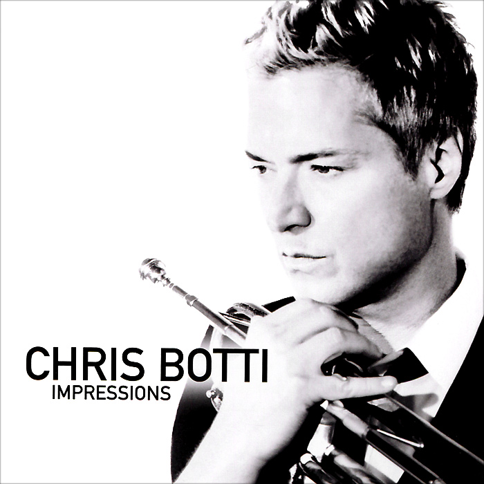 Крис Ботти Chris Botti. Impressions ботти л билет в ад