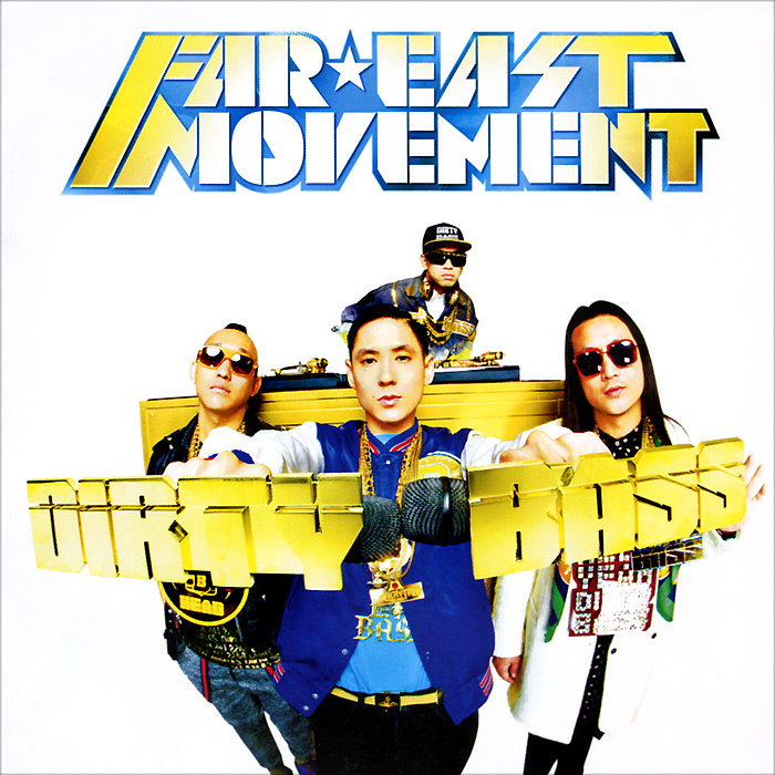 Far East Movement.  Dirty Bass
