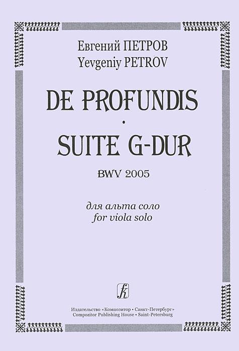 Евгений Петров Евгений Петров. De Profundis. Suite G-Dur BWV 2005 для альта соло