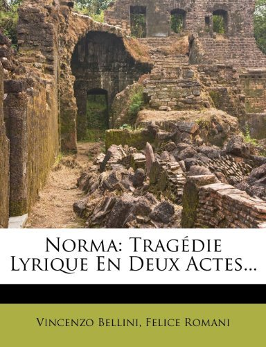 Norma: Tragedie Lyrique En Deux Actes... we were the lucky ones