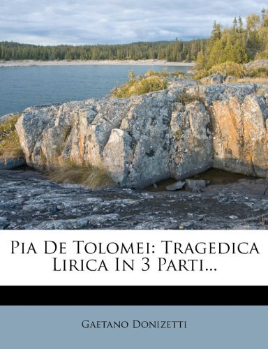 Pia De Tolomei: Tragedica Lirica In 3 Parti... we were the lucky ones