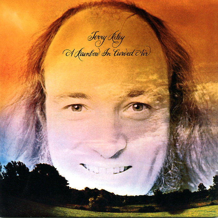 Terry Riley. A Rainbow In Curved Air