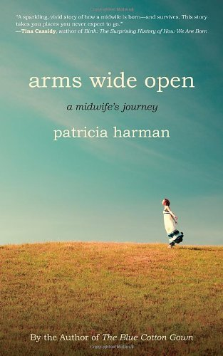 Arms Wide Open: A Midwife's Journey хэмингуэй э a farewell to arms прощай оружие