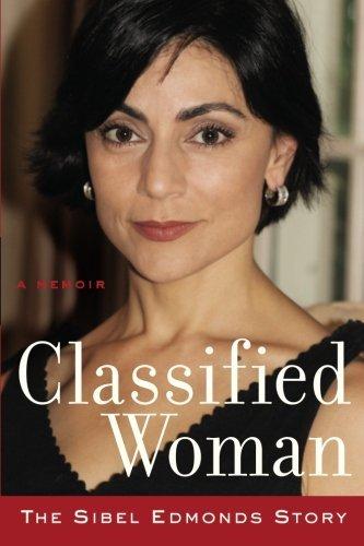 Classified Woman: The Sibel Edmonds Story: A Memoir