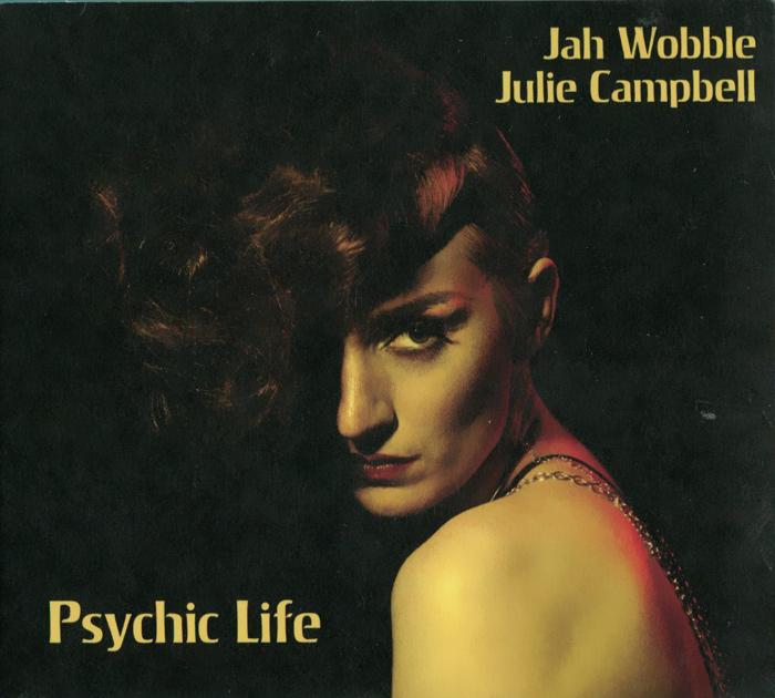 Zakazat.ru Jah Wobble, Julie Campbell. Psychic Life