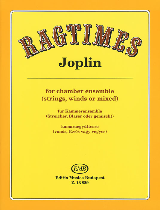 S. Joplin Joplin: Ragtimes for Chamber Ensemble (Strings, Winds or Mixed)