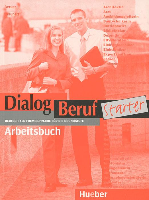 цена на Dialog Beruf Starter. Arbeitsbuch