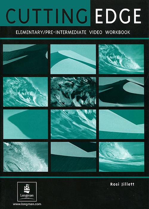 Cutting Edge: Elementary / Pre-Intermediate Video Workbook sarah cunningham peter moor cutting edge pre intermediate student s book