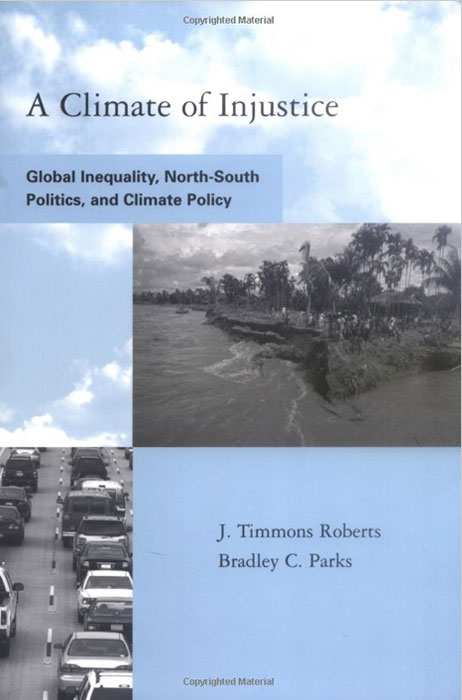 A Climate of Injustice: Global Inequality, North-South Politics, and Climate Policy a climate of fear