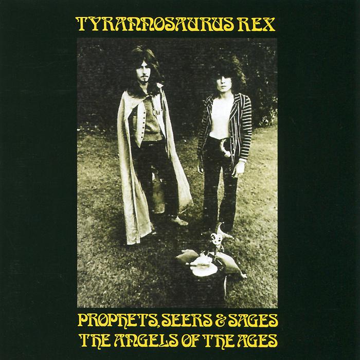 Tyrannosaurus Rex Tyrannosaurus Rex. Prophets Seers And Sages... tyrannosaurus rex tyrannosaurus rex my people were fair