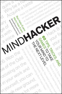 Mindhacker: 60 Tips, Tricks, and Games to Take Your Mind to the Next Level marshall goldsmith getting ahead three steps to take your career to the next level
